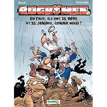 Les Rugbymen - tome 8 - En face, ils ont 15 bras et 15 jambes comme nous !: En face, ils ont 15 bras et 15 jambes, comme nous !