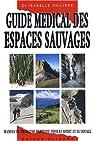 Guide médical des espaces sauvages par Delord-Philippe