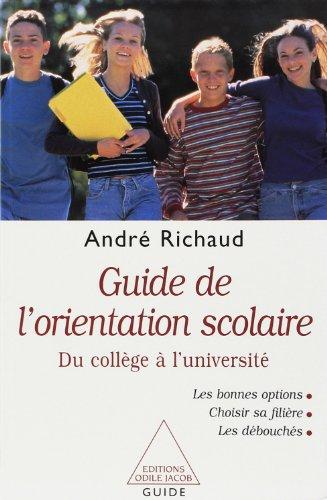 Guide de l'orientation scolaire. Du collège à l'université