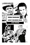 Merle Haggard Adult Coloring Book: Godfather of Country Music and Grammy Lifetime Award Winner, American Cultural Icon R
