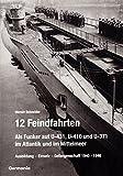 12 Feindfahrten. Als Funker auf U-431, U-410 und U-371 im Atlantik und im Mittelmeer: Ausbildung - Einsatz - Gefangenschaft 1940-1946 - Werner Schneider