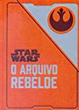 Bertrand Brasil Star Wars - O Arquivo Rebelde