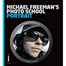 Michael Freeman's Photo School: Portrait: Essential Aspects of Quality Portraiture (English Edition)