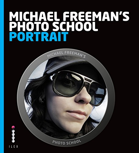 Michael Freeman's Photo School: Portrait: Essential Aspects of Quality Portraiture (English Edition) (Photographic Manipulation Digital)