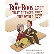 The Boo-Boos That Changed the World: A True Story About an Accidental Invention (Really!) (English Edition)