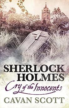 Sherlock Holmes: Cry of the Innocents by [Scott, Cavan]