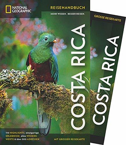 NATIONAL GEOGRAPHIC Reisehandbuch Costa Rica: Der ultimative Reiseführer mit über 500 Adressen und praktischer...