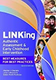 LINKing Authentic Assessment and Early Childhood Intervention: Best Measures for Best Practices,...