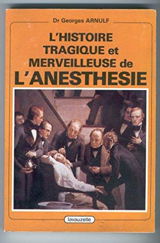 L'histoire tragique et merveilleuse de l'anesthésie