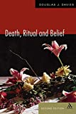 Death, Ritual and Belief, Second Edition: The Rhetoric of Funerary Rites