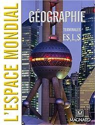 Géographie Tle ES, L, S : L'espace mondial