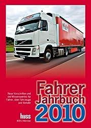 Fahrer-Jahrbuch 2010: Neue Vorschriften und viel Wissenswertes für Fahrer, über Fahrzeuge und Verkehr