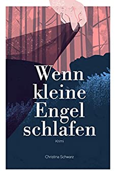 Wenn kleine Engel schlafen: Kriminalroman (Anderlech Krimi, Band 3) von [Schwarz, Christina]