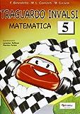 Traguardo INVALSI matematica. Per la Scuola elementare: 5