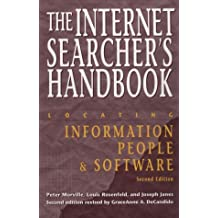 Internet Searcher's Handbook 2nded: Locating Information, People and Software (Neal-Schuman NetGuide Series)