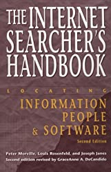 The Internet Searcher's Handbook: Locating Information, People and Software (Neal-Schuman NetGuide Series)