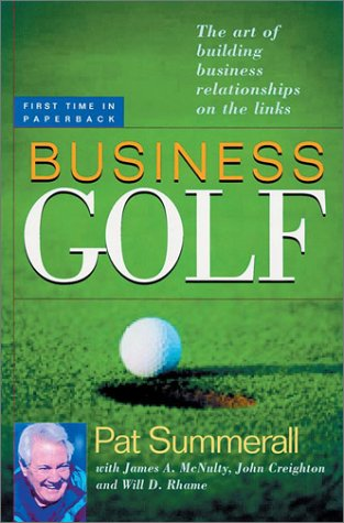 Business Golf: The Art of Building Business Relationships on the Links por Pat Summerall