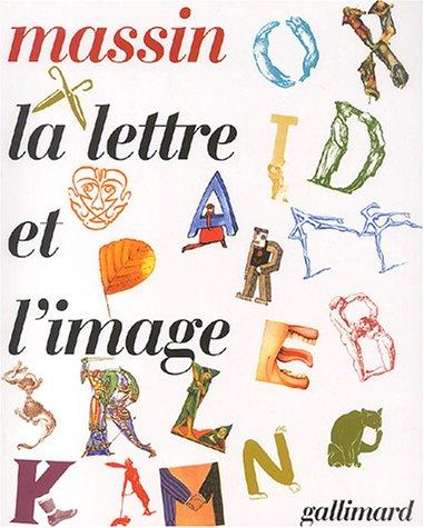 La Lettre et l'image: La figuration dans l'alphabet latin du VIIIᵉ siècle à nos jours
