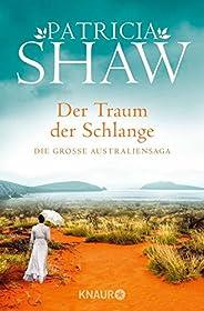 Der Traum der Schlange: Die große Australiensaga (Die Buchanan-Saga 2)
