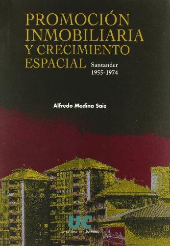 Promoción inmobiliaria y crecimiento espacial: Santander, 1955-1974 (Analectas) por Alfredo Medina Sáiz