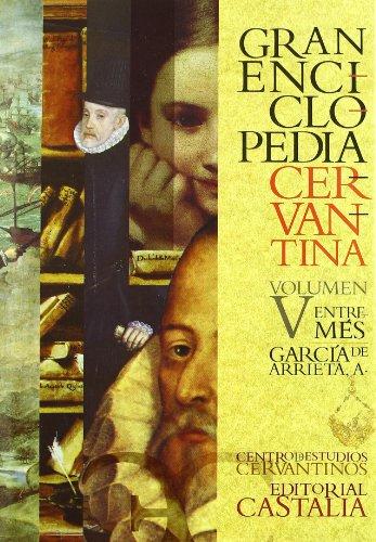 GRAN ENCICLOPEDIA CERVANTINA. Volumen V. Entremés - García de Arrieta, A.