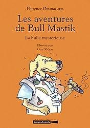 LES AVENTURES DE BULL MASTIK : La bulle mystérieuse