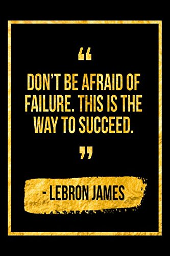 Don't Be Afraid Of Failure. This Is The Way To Succeed: Black LeBron James Quote Designer Notebook por Perfect Papers