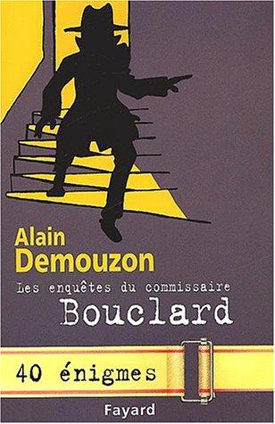 Les enquêtes du commissaire Bouclard. 40 énigmes