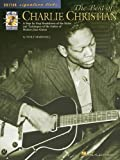 The Best of Charlie Christian: A Step-By-Step Breakdown of the Styles and Techniques of the Father of Modern Jazz Guitar [With CD] (Guitar Signature Licks)