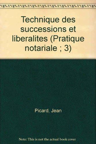 Technique des successions et libéralités par Jean Picard