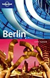 Berlin (Lonely Planet Berlin) - Andrea Schulte-Peevers, Tom Parkinson