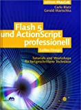 Flash 5 und ActionScript professionell: Tutorials und Workshops für fortgeschrittene Techniken (Galileo Design)