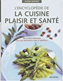 Telecharger Livres L encyclopedie de la cuisine plaisir et sante 400 recettes delicieuses pour une alimentation saine et equilibree (PDF,EPUB,MOBI) gratuits en Francaise