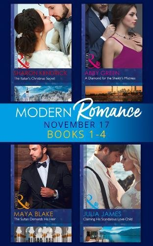 Modern Romance Collection: November 2017 Books 1 - 4: The Italian's Christmas Secret (One Night With Consequences, Book 35) / A Diamond for the ... to Wife, Book 1) (Mills & Boon Collections)