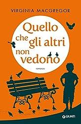 Quello che gli altri non vedono (Italian Edition)