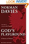 God's Playground A History of Poland:...