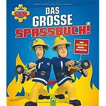 Feuerwehrmann Sam Das grosse Spassbuch: Über 200 Seiten Ausmal- + Rätselspaß