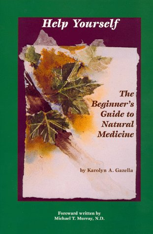 Help Yourself: The Beginner's Guide to Natural Medicine