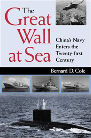 The Great Wall at Sea: China's Navy Enters the 21st Century
