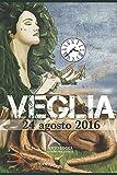 Scarica Libro VEGLIA 24 agosto 2016 (PDF,EPUB,MOBI) Online Italiano Gratis