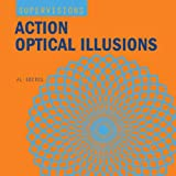 Action Optical Illusions (Super Visions)