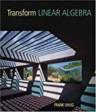 Transform Linear Algebra - Frank Uhlig
