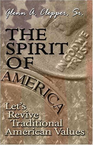 The Spirit of America: Let's Revive Traditional American Values