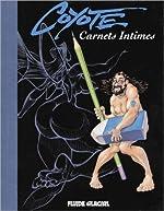 Carnets intimes - Coyote de Coyote