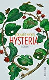 Hysteria: Roman von Eckhart Nickel