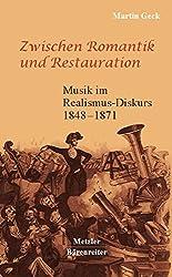 Zwischen Romantik und Restauration: Musik im Realismus-Diskurs 1848 bis 1871