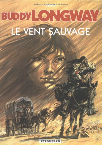 Buddy Longway, tome 13 : Le Vent sauvage