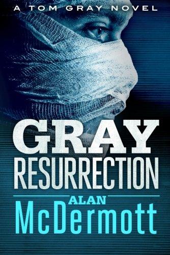 gray-resurrection-a-tom-gray-novel