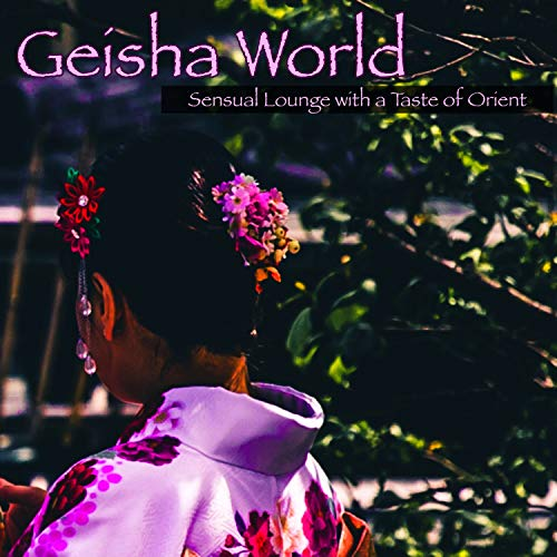 Geisha World - Sensual Lounge with a Taste of Orient - Geisha-taste