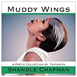 Muddy Wings: A Poetic Collection of Thoughts (English Edition)